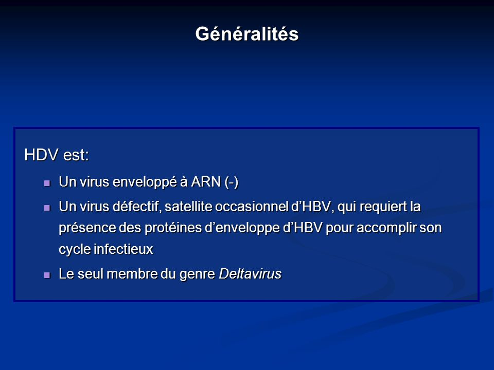 Généralités HDV est: Un virus enveloppé à ARN (-)