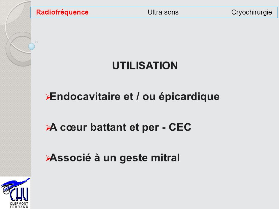 Radiofréquence Ultra sons Cryochirurgie
