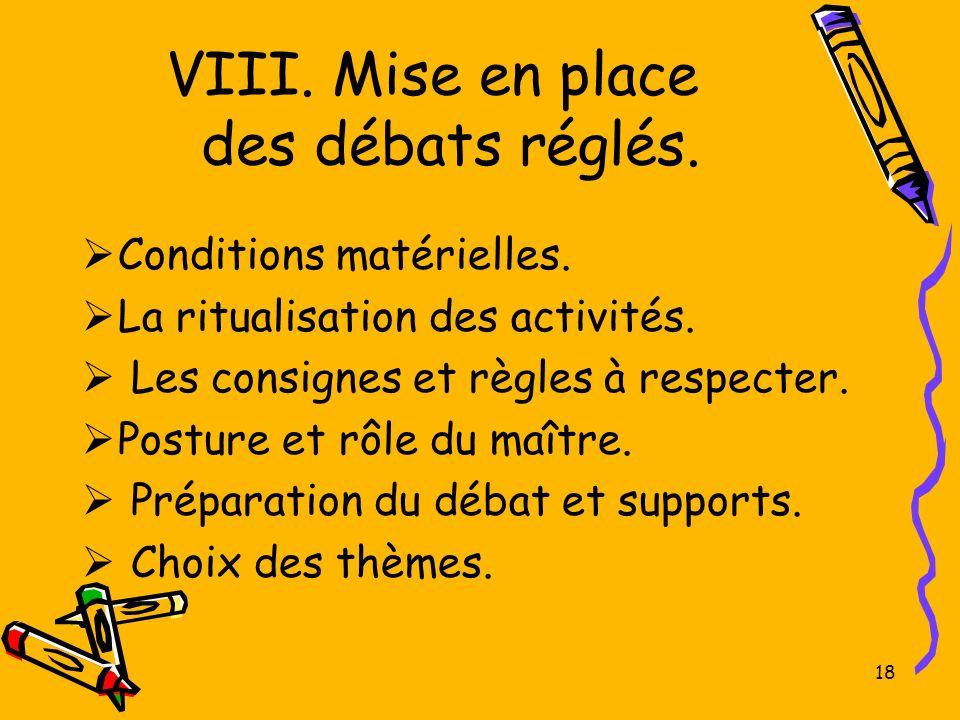 VIII. Mise en place des débats réglés.