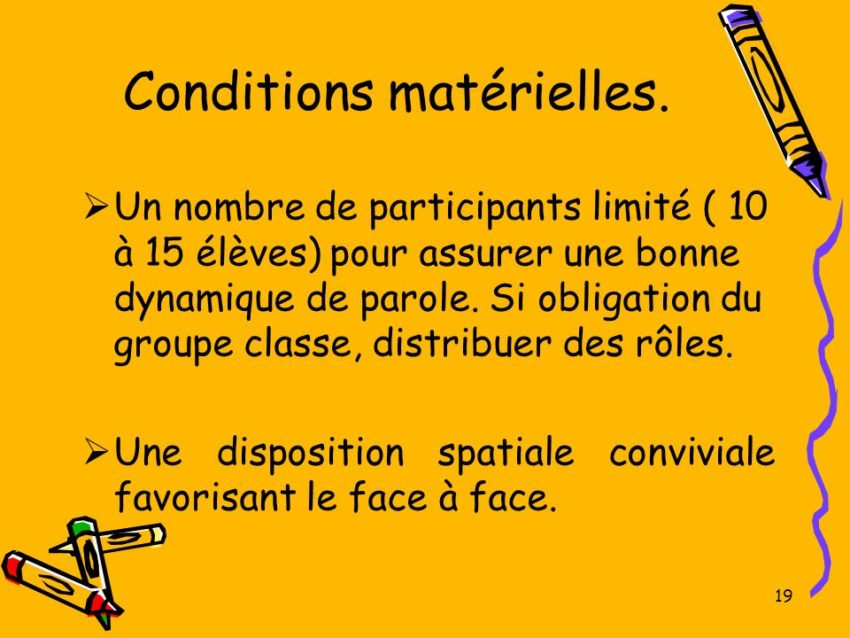 Conditions matérielles.