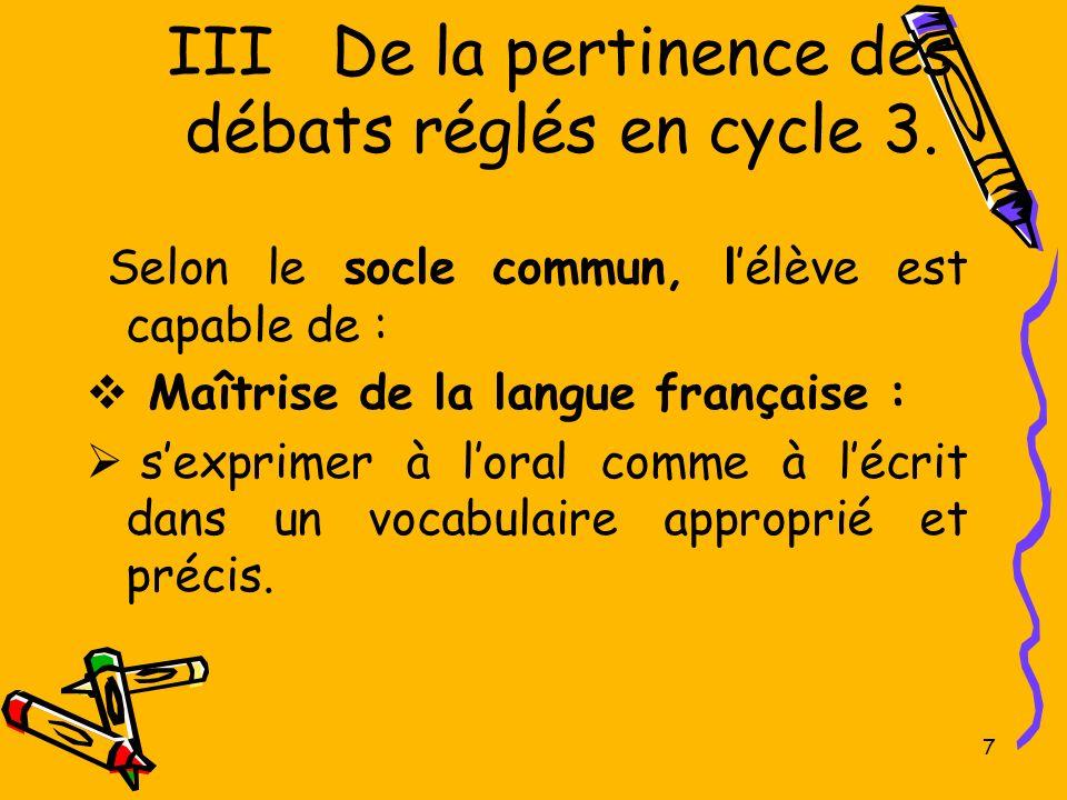 III De la pertinence des débats réglés en cycle 3.
