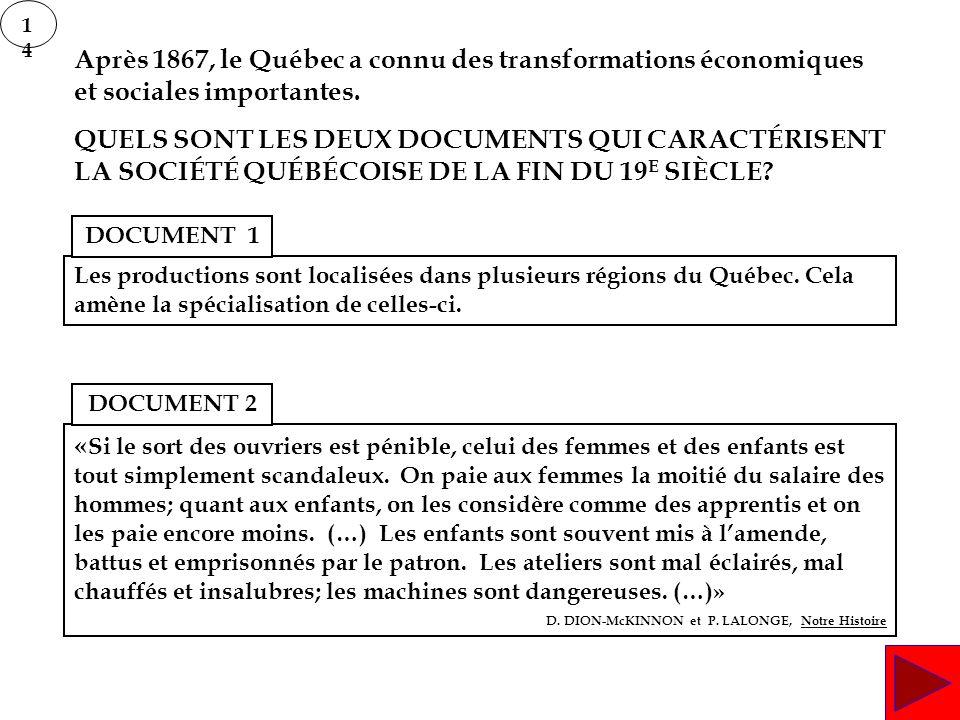 14 Après 1867, le Québec a connu des transformations économiques et sociales importantes.