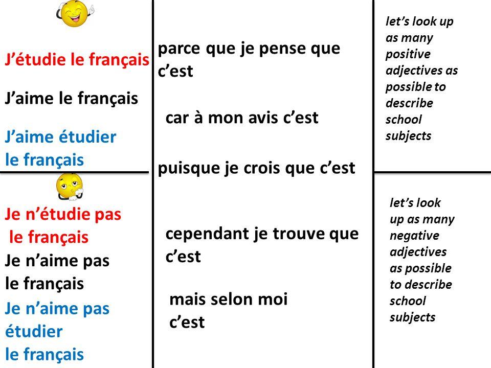 parce que je pense que c'est J'étudie le français