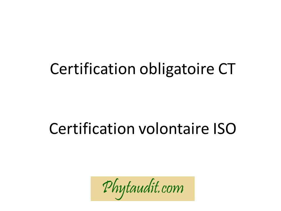 Certification obligatoire CT