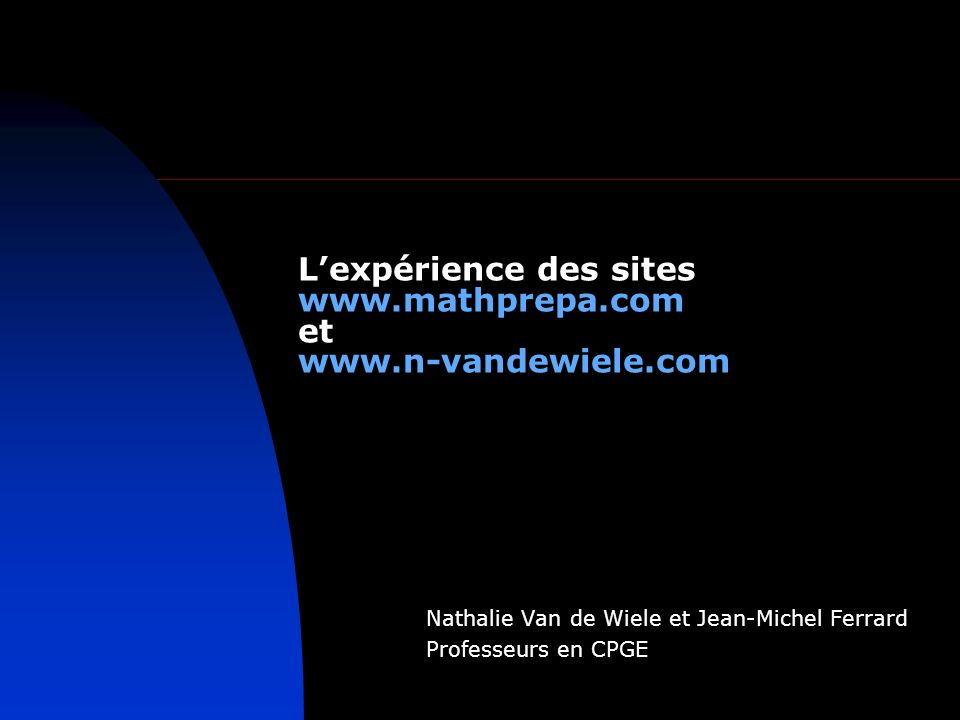 L'expérience des sites www.mathprepa.com et www.n-vandewiele.com