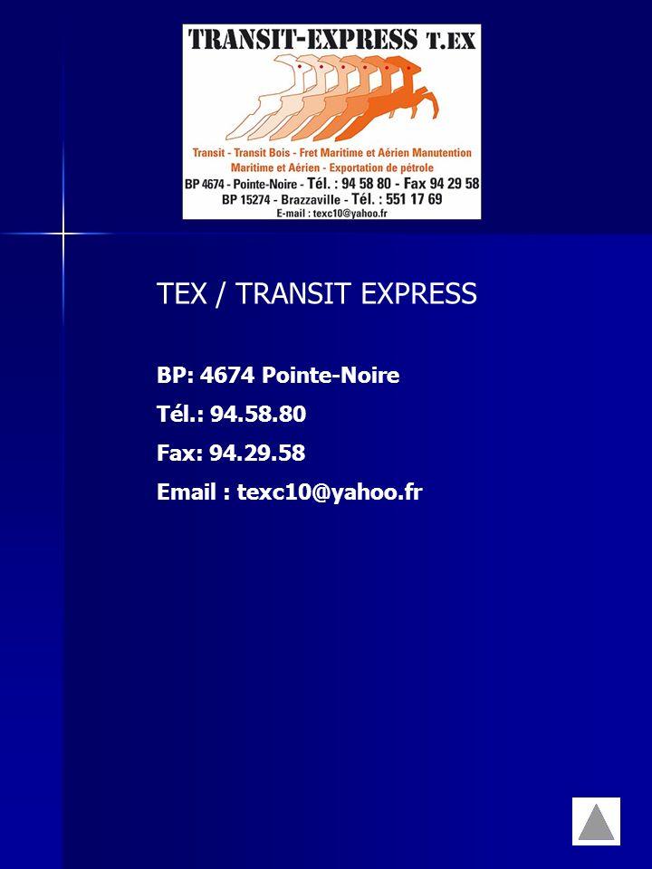 TEX / TRANSIT EXPRESS BP: 4674 Pointe-Noire Tél.: 94.58.80