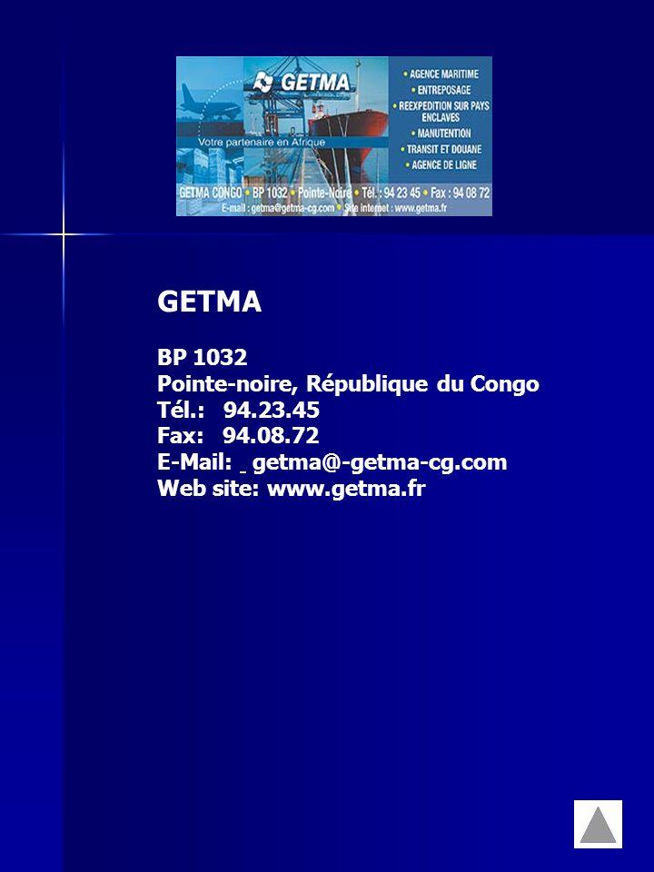 GETMA BP 1032 Pointe-noire, République du Congo Tél.: 94.23.45