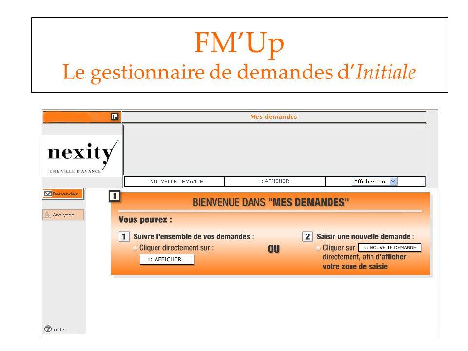FM'Up Le gestionnaire de demandes d'Initiale