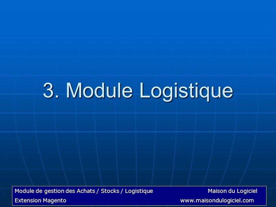 3. Module Logistique