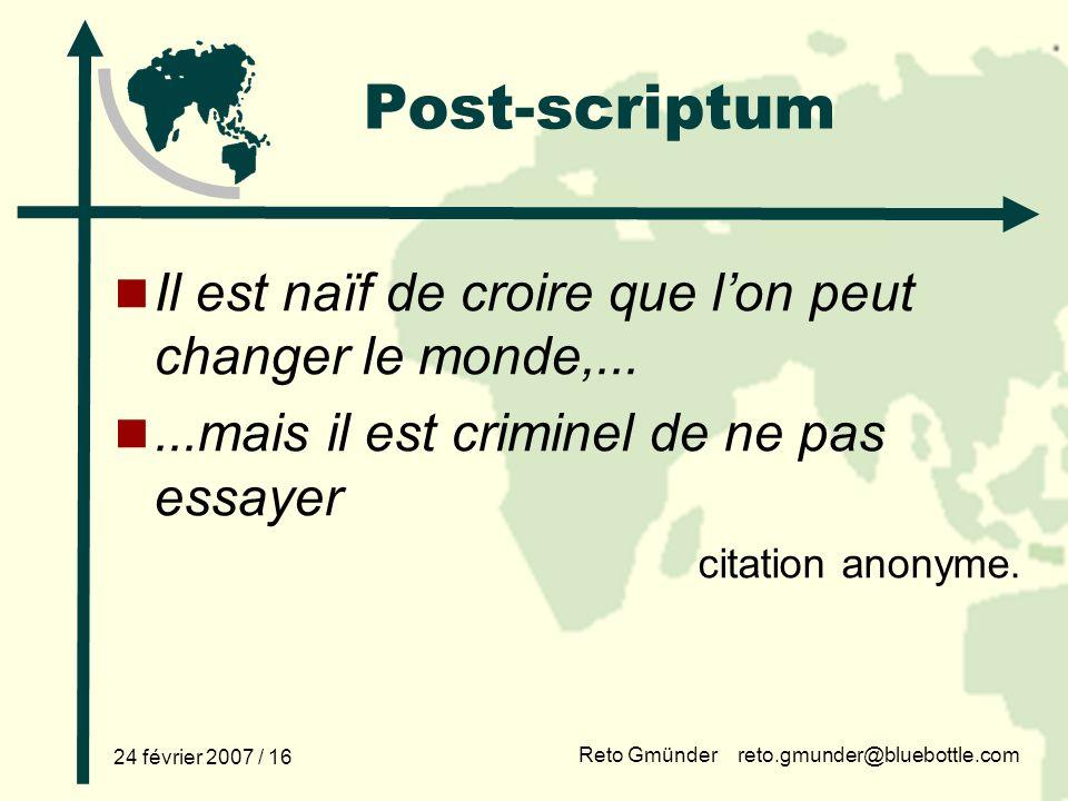 Post-scriptum Il est naïf de croire que l'on peut changer le monde,...