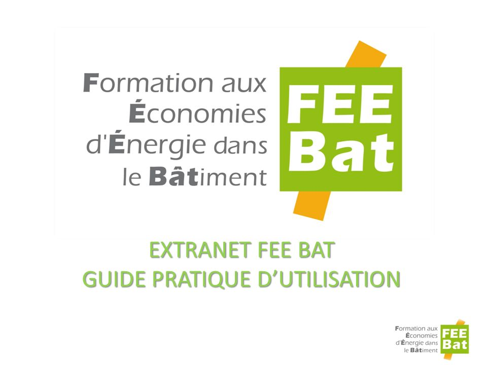 ExtraNet FEE Bat Guide pratique d'utilisation