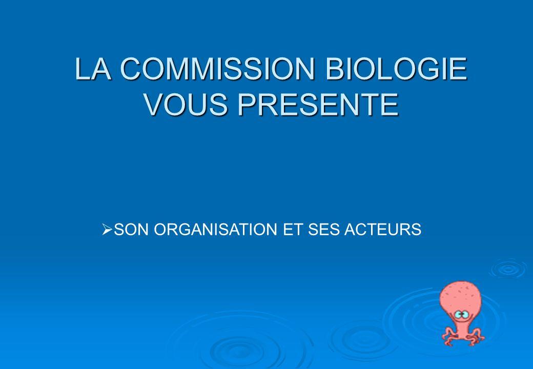 LA COMMISSION BIOLOGIE VOUS PRESENTE