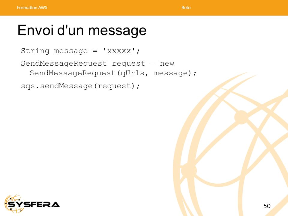 Envoi d un message String message = xxxxx ;