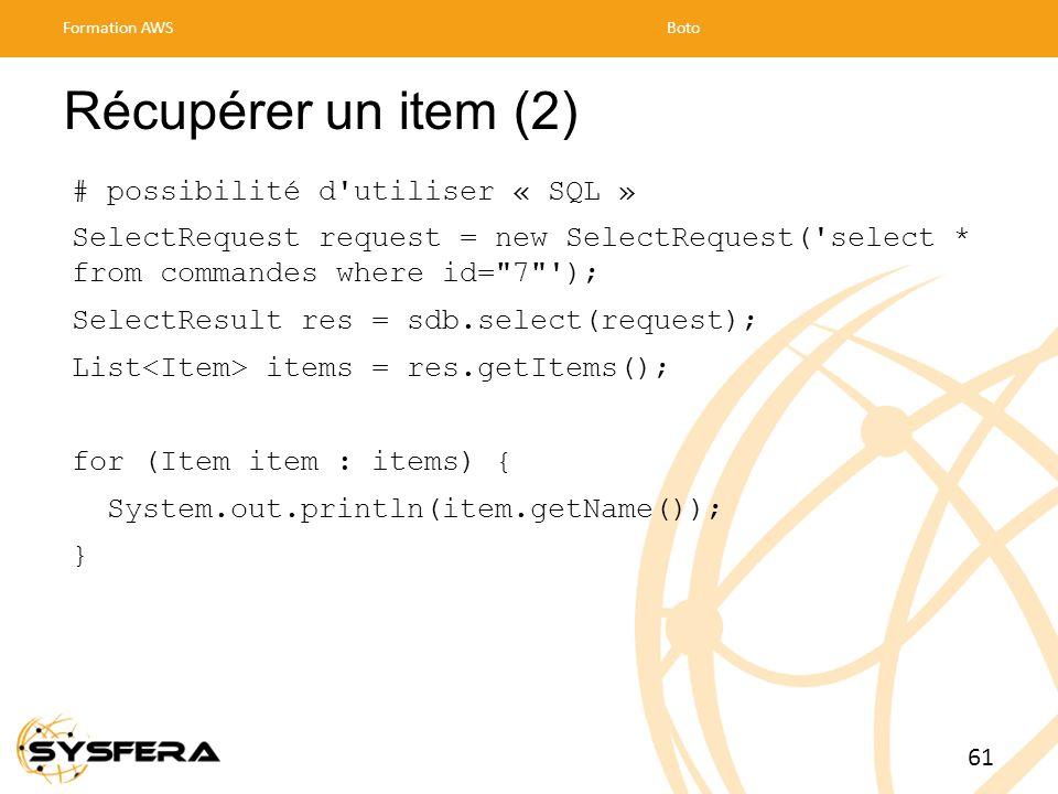 Récupérer un item (2) # possibilité d utiliser « SQL »