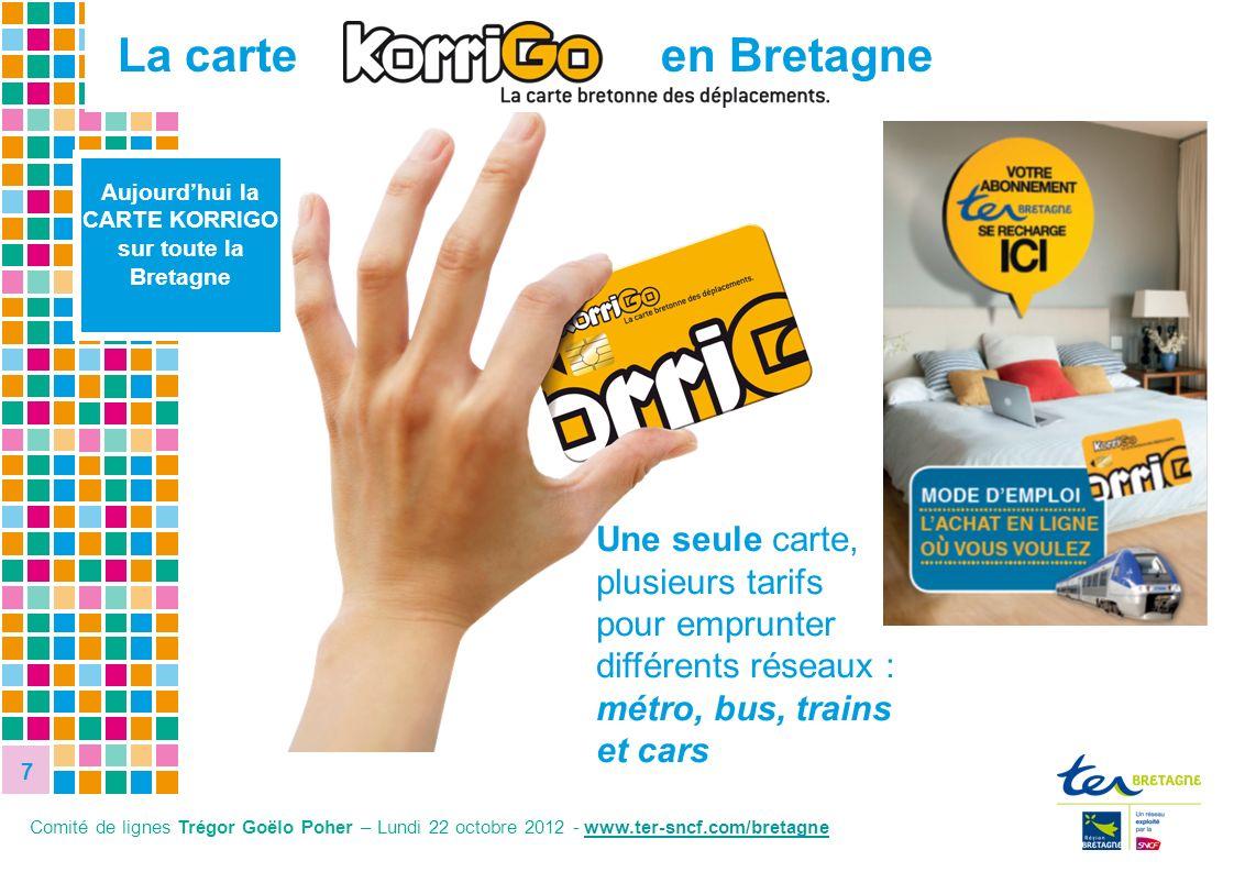 7 La carte en Bretagne. Aujourd'hui la. CARTE KORRIGO. sur toute la Bretagne.