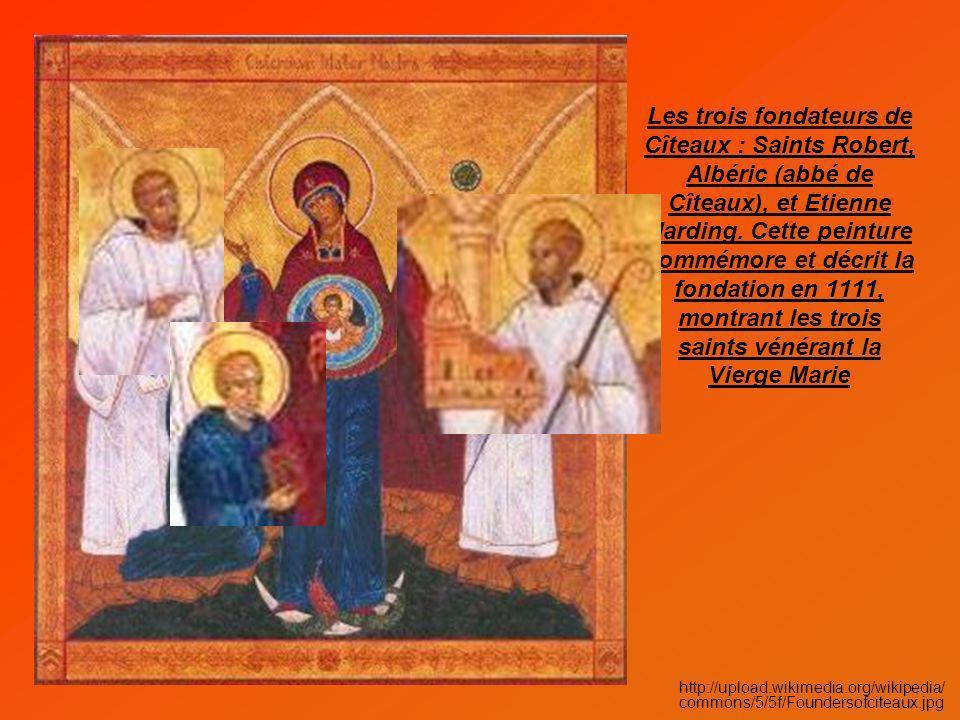 Les trois fondateurs de Cîteaux : Saints Robert, Albéric (abbé de Cîteaux), et Etienne Harding. Cette peinture commémore et décrit la fondation en 1111, montrant les trois saints vénérant la Vierge Marie