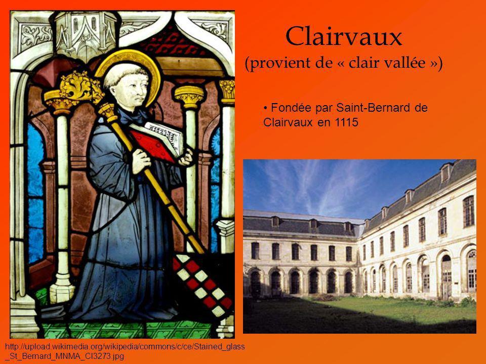 Clairvaux (provient de « clair vallée »)