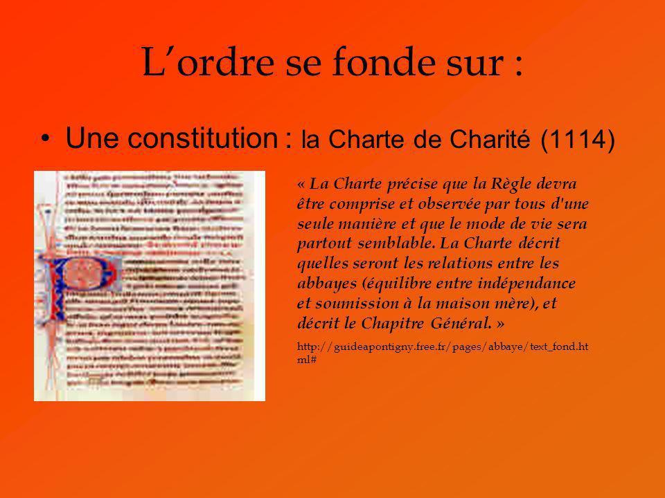 L'ordre se fonde sur : Une constitution : la Charte de Charité (1114)