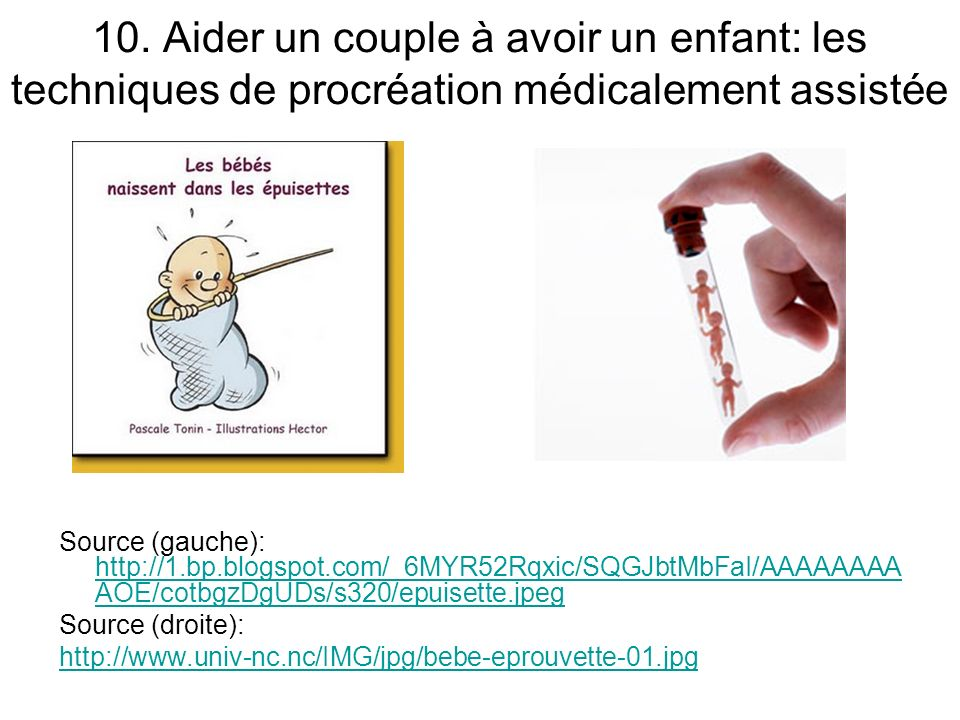 10. Aider un couple à avoir un enfant: les techniques de procréation médicalement assistée