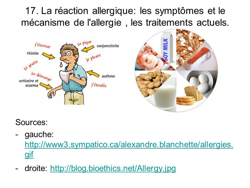 17. La réaction allergique: les symptômes et le mécanisme de l allergie , les traitements actuels.