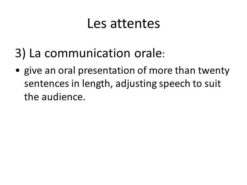 Les attentes 3) La communication orale: