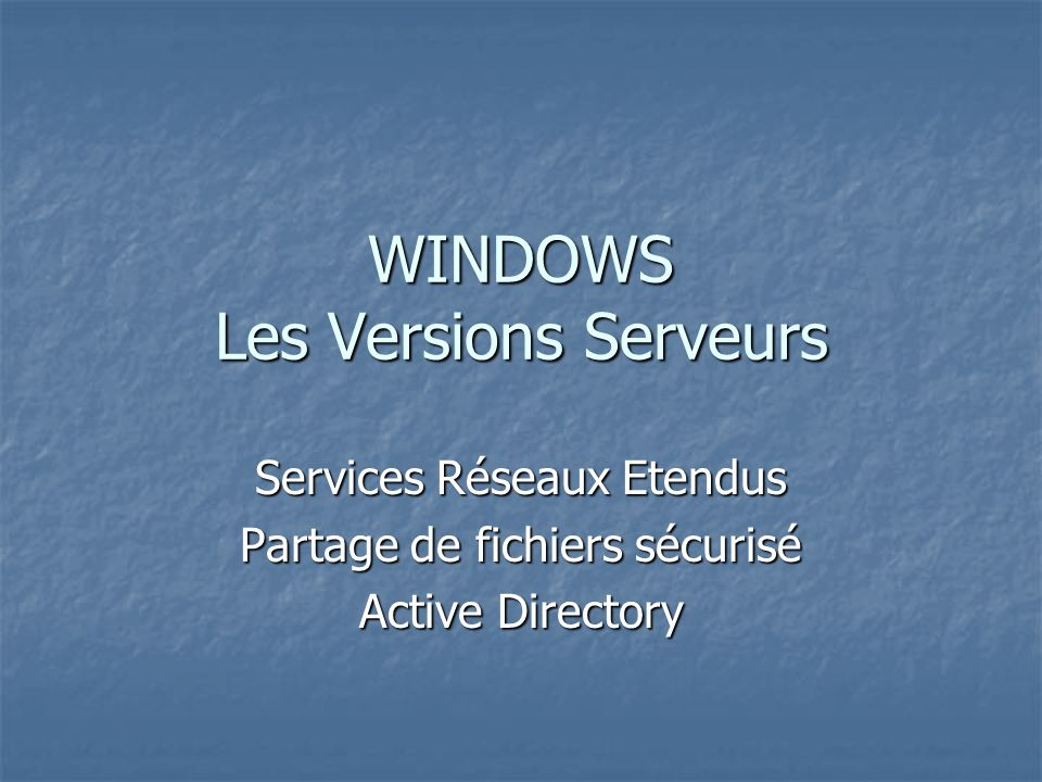 WINDOWS Les Versions Serveurs