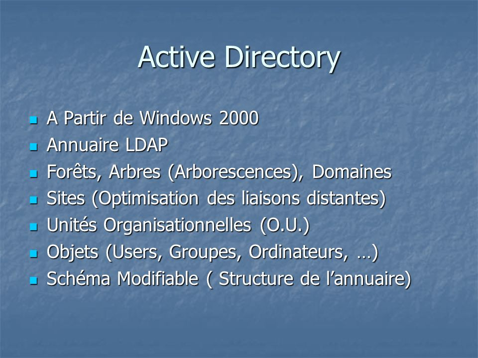 Active Directory A Partir de Windows 2000 Annuaire LDAP