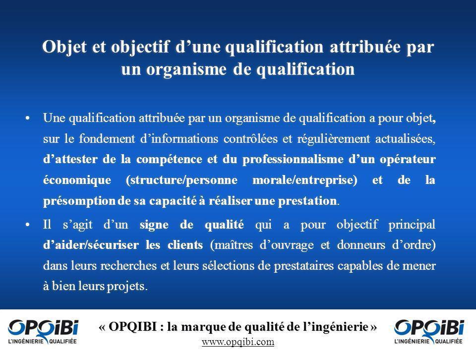 Objet et objectif d'une qualification attribuée par un organisme de qualification