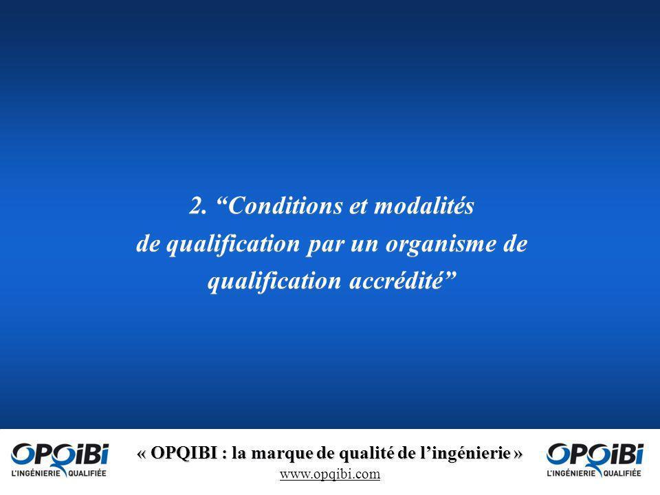 2. Conditions et modalités de qualification par un organisme de qualification accrédité