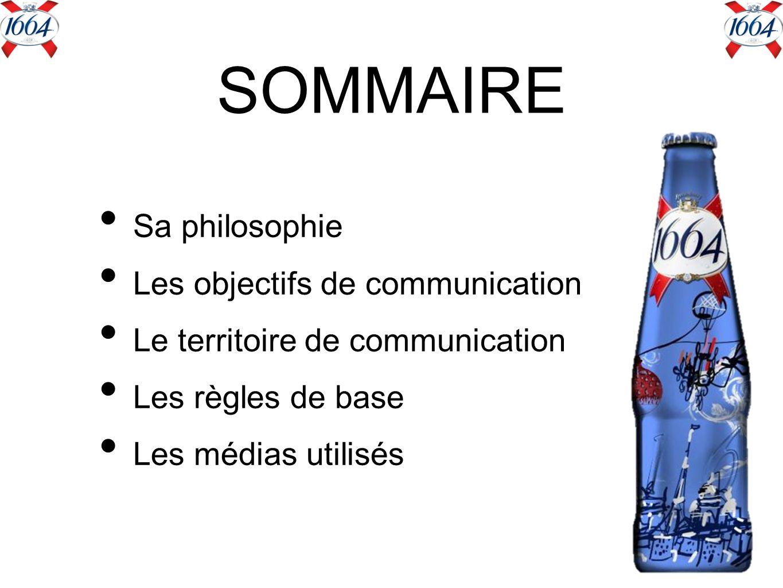 SOMMAIRE Sa philosophie Les objectifs de communication