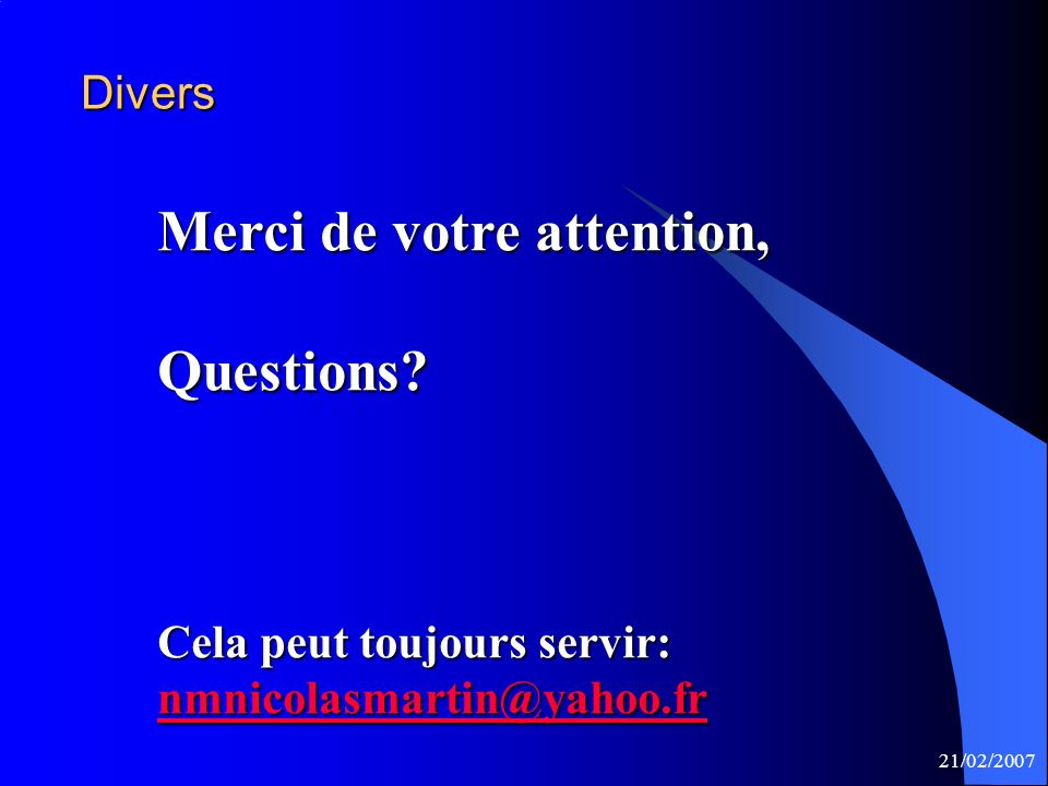 Merci de votre attention, Questions