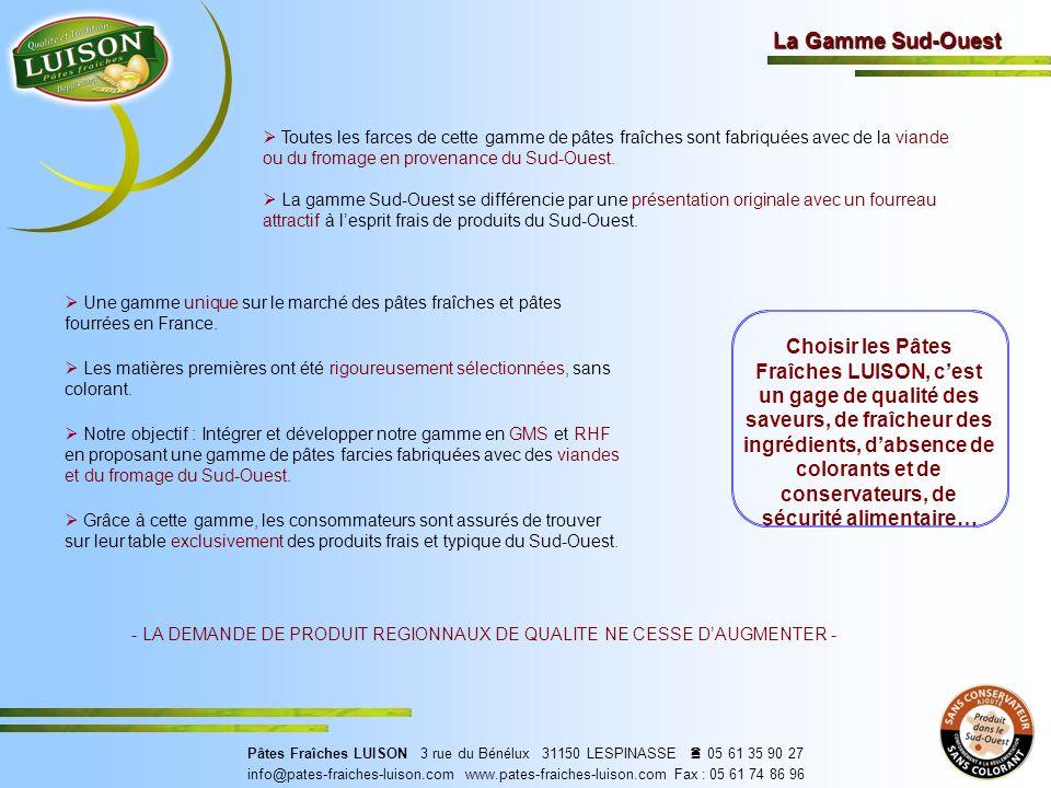 - LA DEMANDE DE PRODUIT REGIONNAUX DE QUALITE NE CESSE D'AUGMENTER -