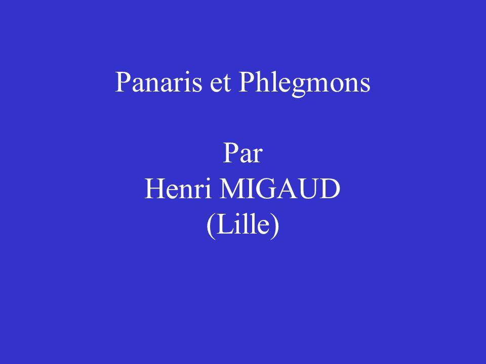 Panaris et Phlegmons Par Henri MIGAUD (Lille)