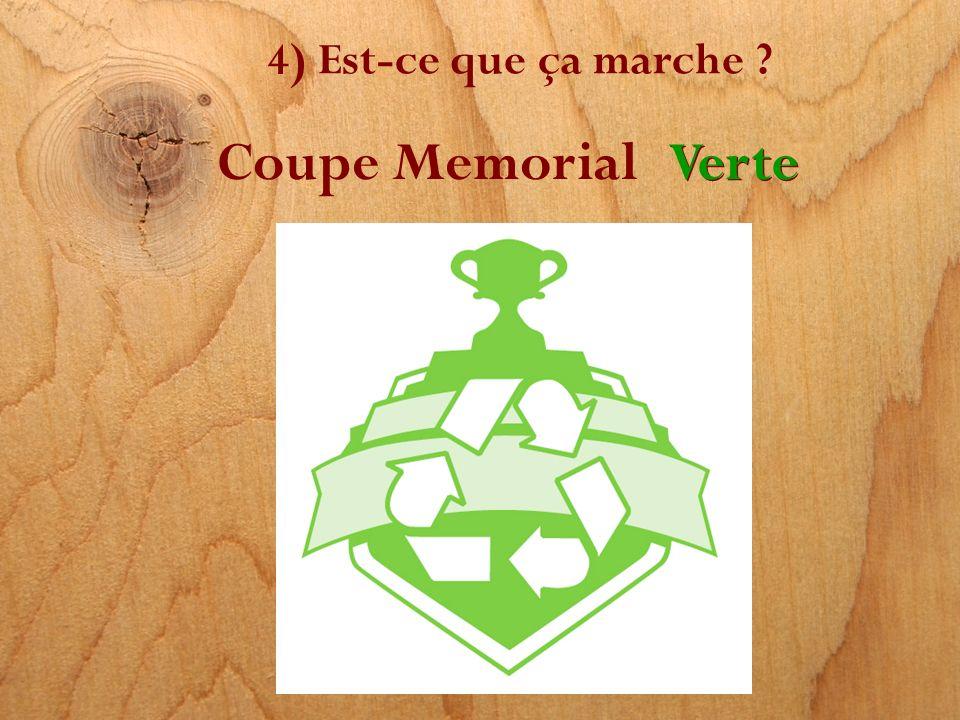 4) Est-ce que ça marche Coupe Memorial Verte