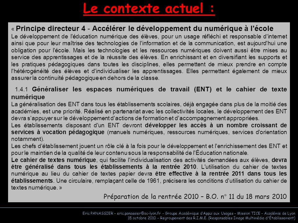 Le contexte actuel : « Principe directeur 4 - Accélérer le développement du numérique à l école.