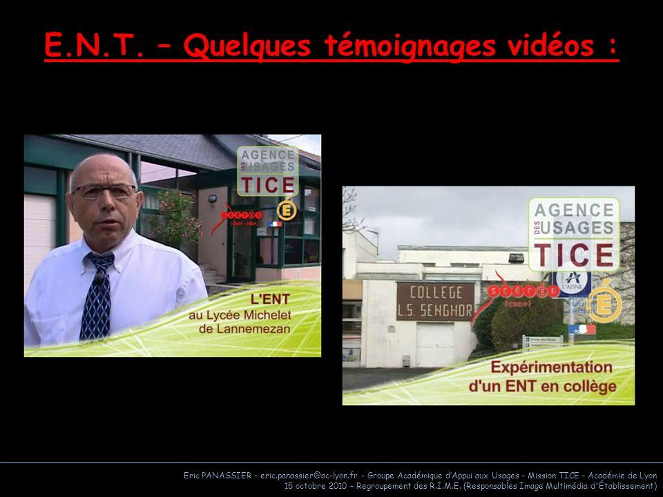 E.N.T. – Quelques témoignages vidéos :