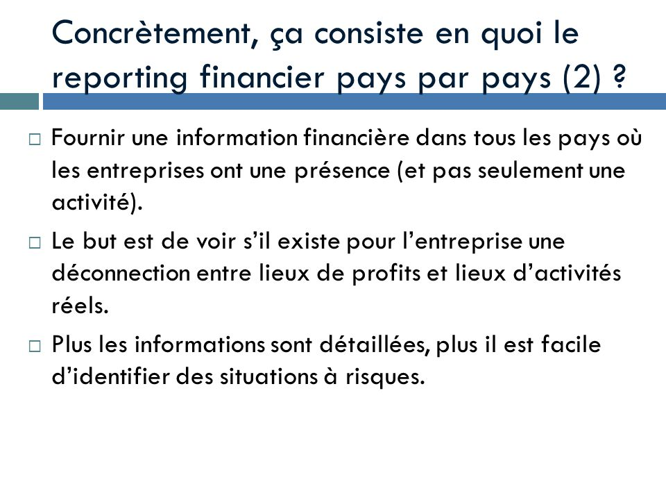 Concrètement, ça consiste en quoi le reporting financier pays par pays (2)
