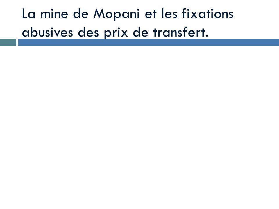 La mine de Mopani et les fixations abusives des prix de transfert.