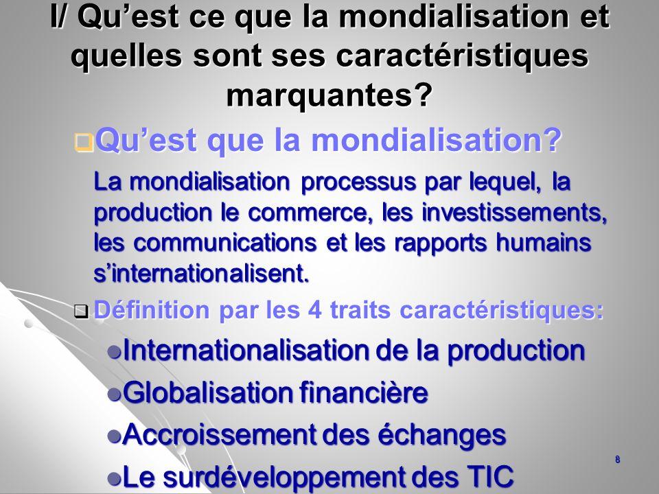 I/ Qu'est ce que la mondialisation et quelles sont ses caractéristiques marquantes