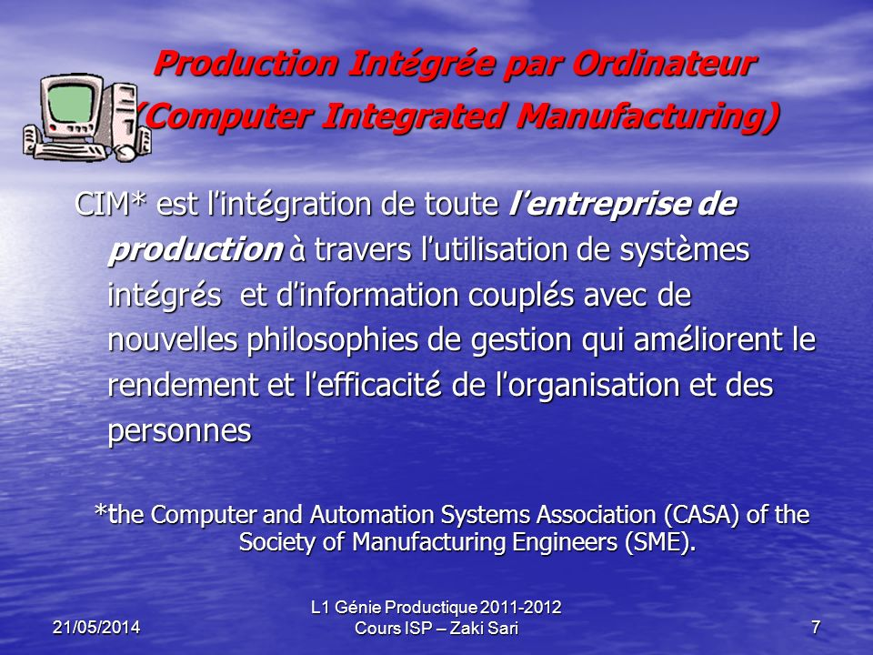 Production Intégrée par Ordinateur (Computer Integrated Manufacturing)