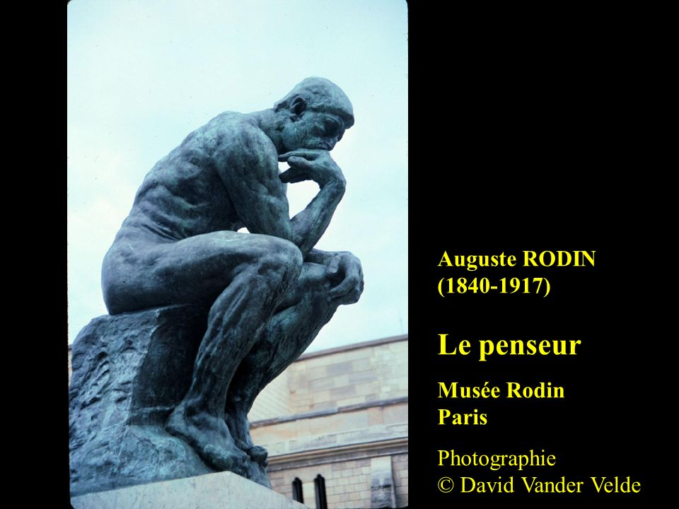 Le penseur Auguste RODIN (1840-1917) Musée Rodin Paris
