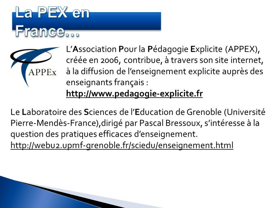 La PEX en France… L'Association Pour la Pédagogie Explicite (APPEX), créée en 2006, contribue, à travers son site internet,