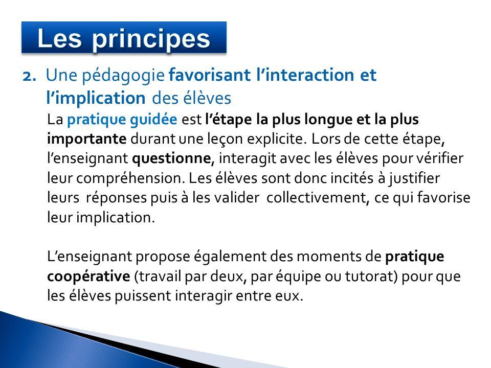 Les principes 2. Une pédagogie favorisant l'interaction et