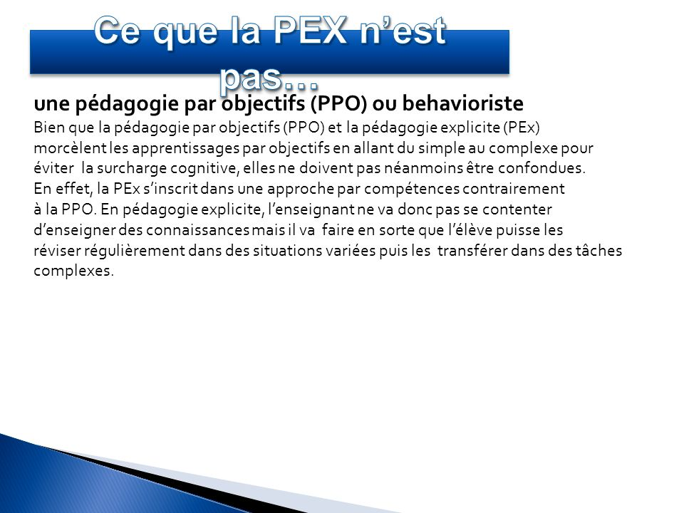 Ce que la PEX n'est pas… une pédagogie par objectifs (PPO) ou behavioriste.