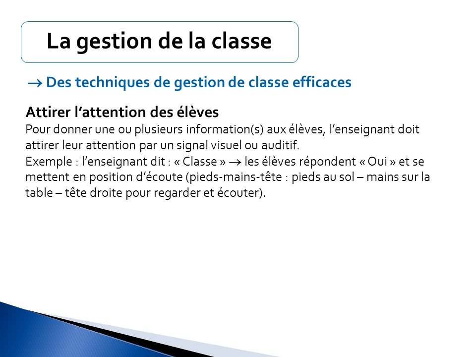 La gestion de la classe  Des techniques de gestion de classe efficaces. Attirer l'attention des élèves.