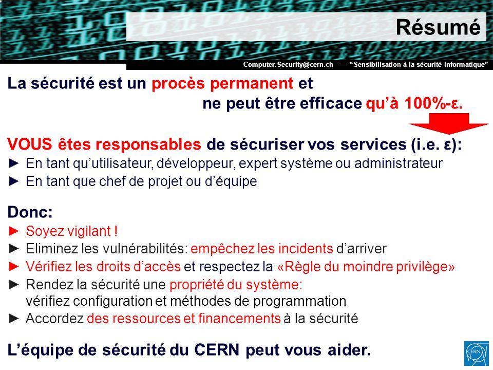 Résumé La sécurité est un procès permanent et ne peut être efficace qu'à 100%-ε. VOUS êtes responsables de sécuriser vos services (i.e. ε):