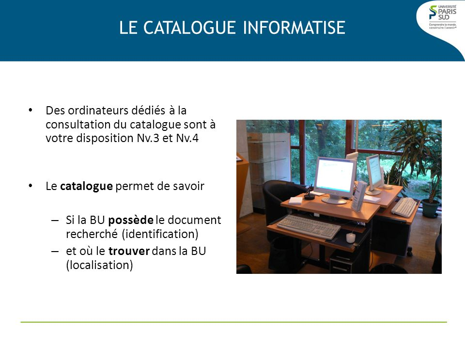 LE CATALOGUE INFORMATISE