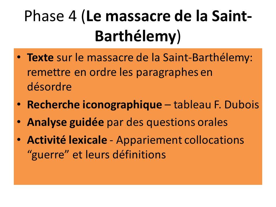 Phase 4 (Le massacre de la Saint-Barthélemy)