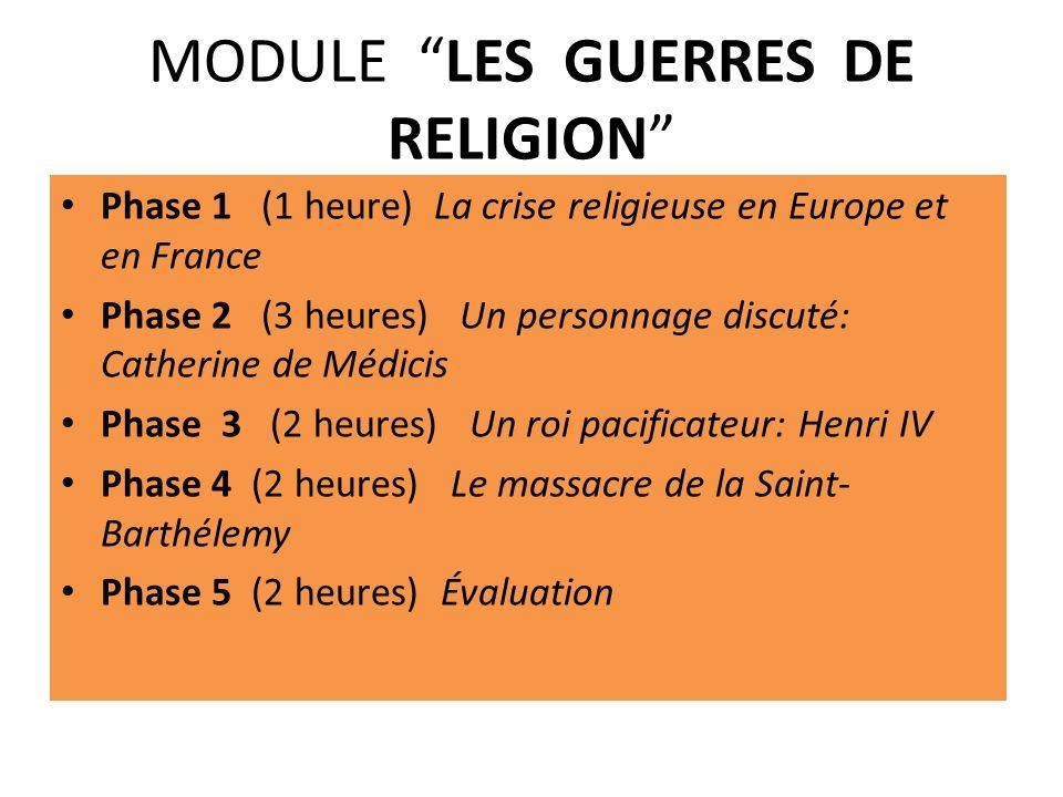 MODULE LES GUERRES DE RELIGION