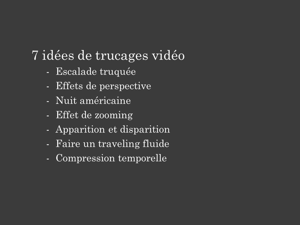 7 idées de trucages vidéo